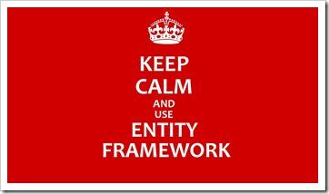 keep calm and use entity framework