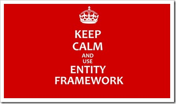 keep calm and use entity framework