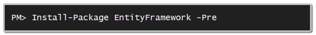 install-package entityframework -pre